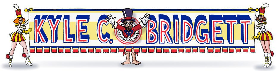 Kyle C. Bridgett's Weird Webpage