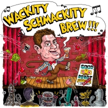 Wackity Schmackity - Commissioned by Good Robot Brewing Co.